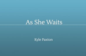 As She Waits