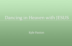 Dancing in Heaven with Jesus